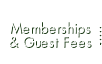 Membership and Guest Fees